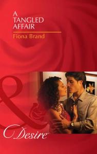 A tangled affair (ebok) av Fiona Brand