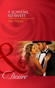 A scandal so sweet (ebok) av Ann Major