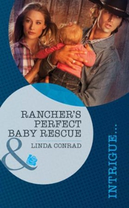 Rancher's perfect baby rescue (ebok) av Linda