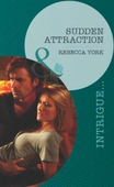 Sudden attraction