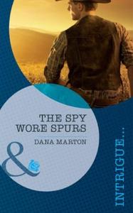 The spy wore spurs (ebok) av Dana Marton