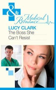 The Boss She Can't Resist (ebok) av Lucy Clar
