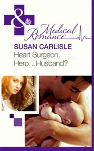 Heart surgeon, hero...husband? (ebok) av Susa