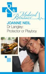 Dr Langley: Protector or Playboy? (ebok) av J