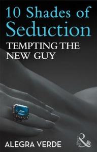 Tempting the new guy (ebok) av Alegra Verde