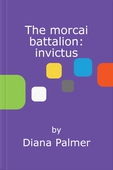 The morcai battalion: invictus