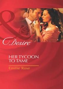 Her tycoon to tame (ebok) av Emilie Rose