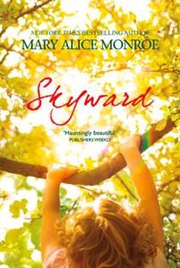 Skyward (ebok) av Mary Alice Monroe