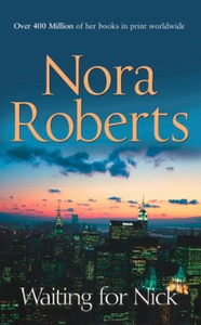 Waiting For Nick (ebok) av Nora Roberts