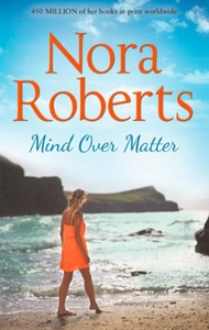 Mind Over Matter (ebok) av Nora Roberts