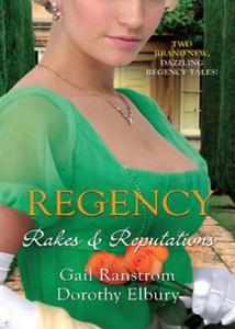 Regency: rakes & reputations (ebok) av Gail R