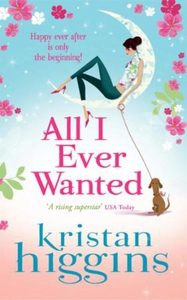 All I Ever Wanted (ebok) av Kristan Higgins