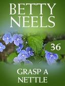 Grasp a nettle