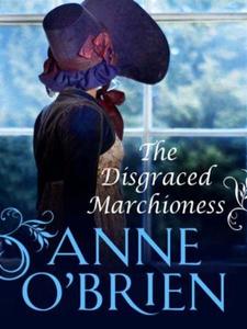 The Disgraced Marchioness (ebok) av Anne O'Br