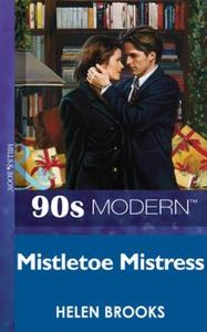 Mistletoe mistress (ebok) av Helen Brooks