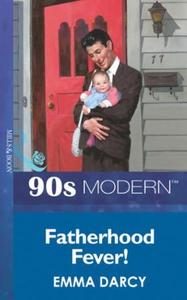 Fatherhood Fever! (ebok) av Emma Darcy