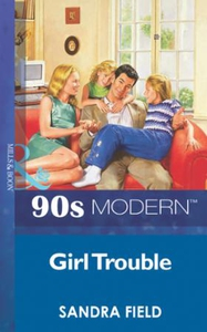 Girl trouble (ebok) av Sandra Field