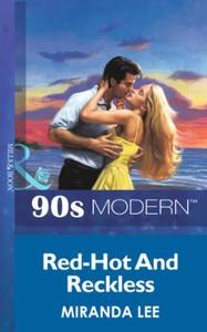 Red-hot and reckless (ebok) av Miranda Lee