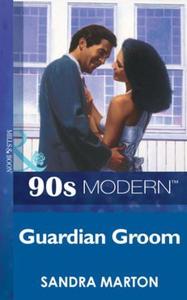 Guardian groom (ebok) av Sandra Marton