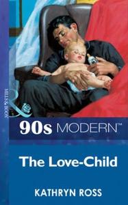 The Love-Child (ebok) av Kathryn Ross