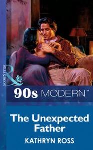 The unexpected father (ebok) av Kathryn Ross