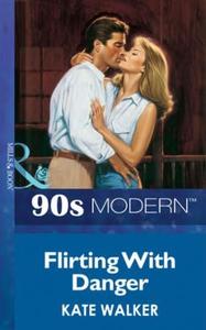 Flirting with danger (ebok) av Kate Walker