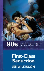 First-class seduction (ebok) av Lee Wilkinson