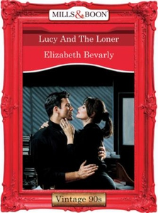 Lucy and the loner (ebok) av Elizabeth Bevarl