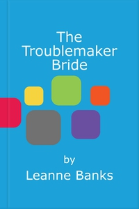 The Troublemaker Bride (ebok) av Leanne Banks