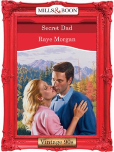 Secret dad (ebok) av Raye Morgan