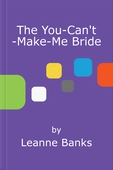 The You-Can't-Make-Me Bride