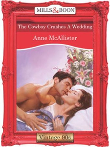 The cowboy crashes a wedding (ebok) av Anne M