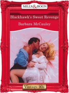 Blackhawk's sweet revenge (ebok) av Barbara M