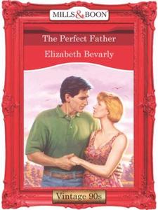 The perfect father (ebok) av Elizabeth Bevarl