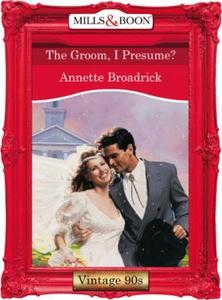 The groom, i presume? (ebok) av Annette Broad