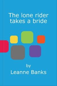 The lone rider takes a bride (ebok) av Leanne