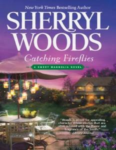 Catching Fireflies (A Sweet Magnolias Novel - B