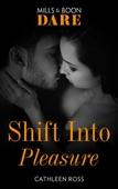 Shift into pleasure