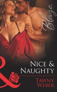 Nice & naughty (ebok) av Tawny Weber