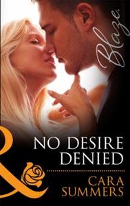 No desire denied (ebok) av Cara Summers