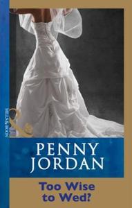 Too Wise To Wed? (ebok) av Penny Jordan