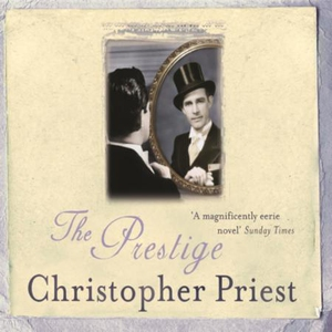 The Prestige (lydbok) av Christopher Priest,