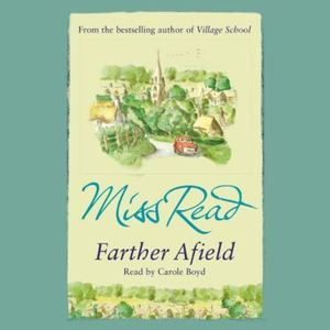Farther Afield (lydbok) av Miss Read