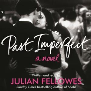 Past Imperfect (lydbok) av Julian Fellowes, U