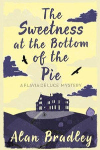 The Sweetness at the Bottom of the Pie (ebok)