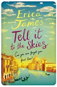 Tell It To The Skies (ebok) av Erica James