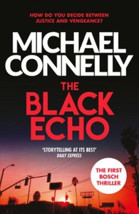 The Black Echo (ebok) av Michael Connelly