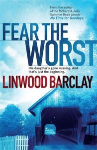 Fear the Worst (ebok) av Linwood Barclay