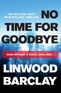 No Time For Goodbye (ebok) av Linwood Barclay