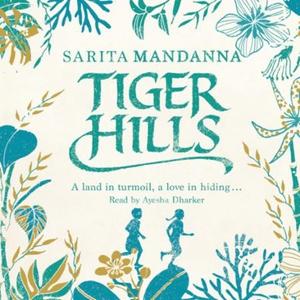 Tiger Hills (lydbok) av Sarita Mandanna